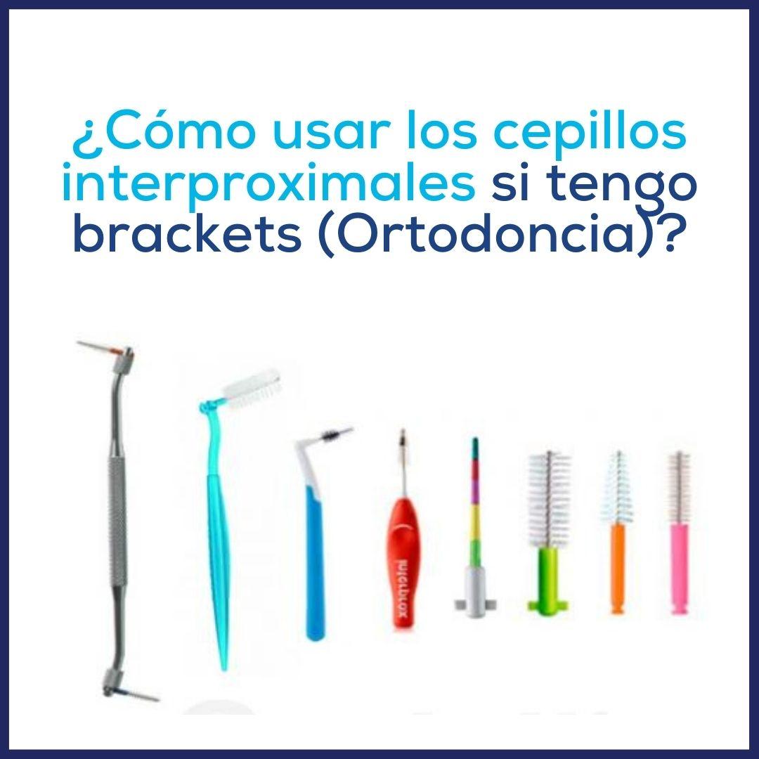 ¿Cómo usar los cepillos interproximales si tengo brackets (Ortodoncia)?