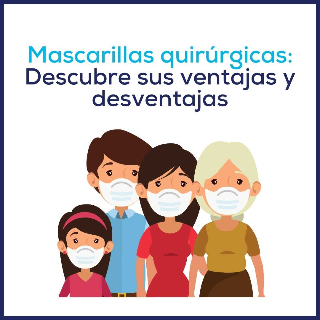Mascarillas quirúrgicas: Descubre sus ventajas y desventajas