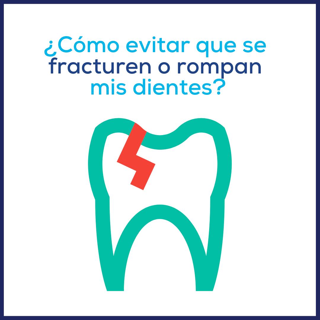 ¿Cómo evitar que se fracturen o rompan mis dientes?