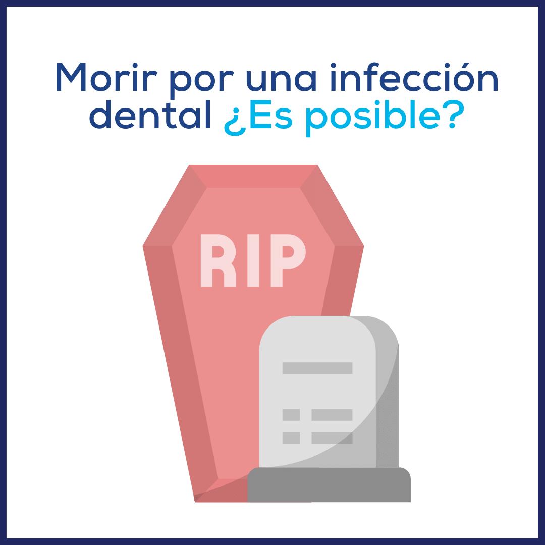 Morir por una infección dental ¿Es posible?